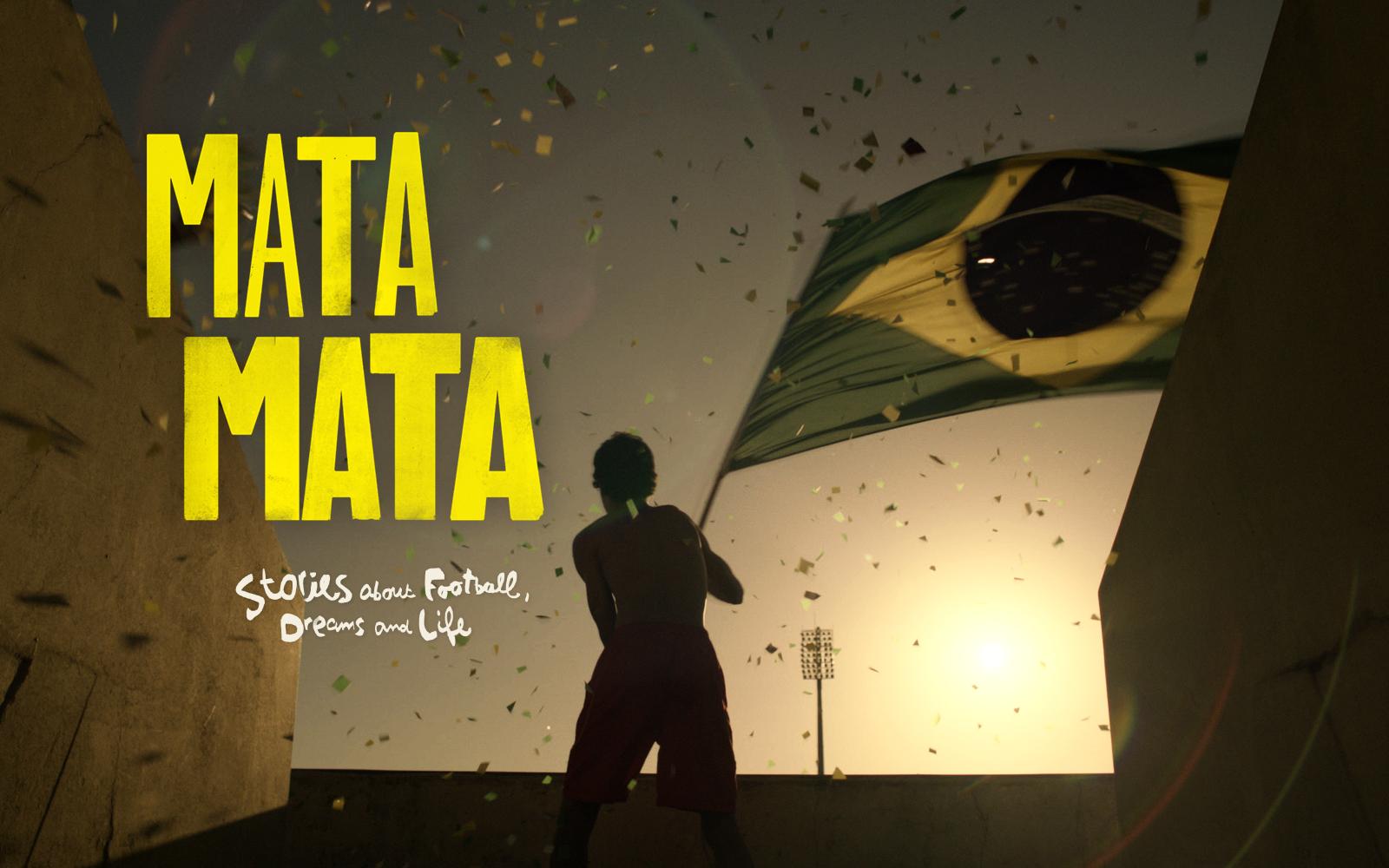 MATA MATA - HISTÓRIAS SOBRE FUTEBOL, SONHOS E VIDA